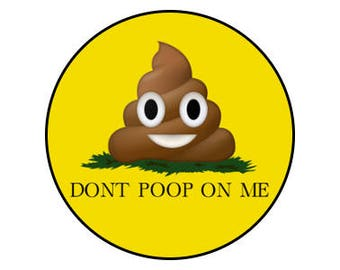 "Don't Poop On Me 1"" pinback button"