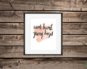 Work Hard Play Hard  Art Print / Peach Watercolour / Office Decor / Home Decor /Motivational Print