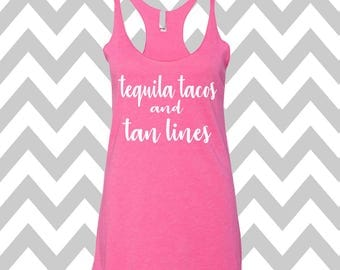 Tequila Tacos and Tan Lines Racerback Tri Blend Tank Top Summer Tank Top Gym Tank Top Workout Tank Funny Tee Funny Drinking Tee