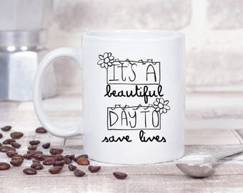 It's a Beautiful Day to Save Lives - Greys Anatomy #1 - 11oz MUG