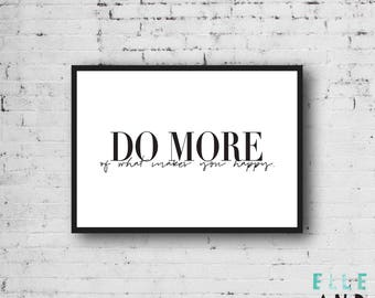 Do More Of What Makes You Happy // A4 Print // A5 Print // Monochrome // Typography // Home Decor // Poster // Wall Art //