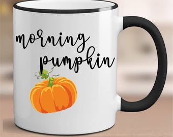 Custom Morning Pumpkin Mug,  Morning Pumpkin Mug, Fall Mug, Fall Mug Gift, Fall Gift for Wife, Morning Pumpkin Coffee Mug,Gift,Cute Fall Mug