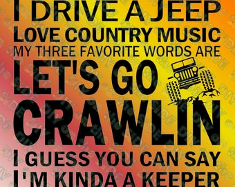 SVG Cut File Drive a Jeep Love Country Music LETS go CRAWLIN Keeper Instant Download