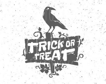 Trick Or Treat SVG Halloween SVG Halloween Raven svg Trick Or Treat svg Trick Or Treat svg file Halloween raven svg Cricut Cameo Silhouette