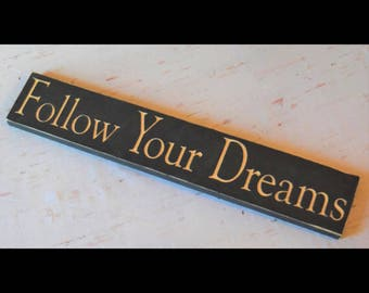 Follow Your Dreams, Custom Carved Wood Sign in Black