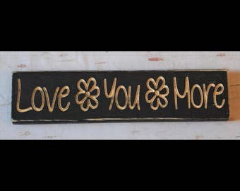 Love You More carved wooden sign