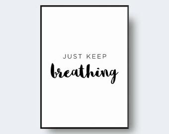 Just Keep Breathing, Inspirational Art, Black White, Letter Art, Typography Art Print, Scandinavian and Danish Art Print