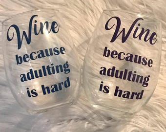 Wine. Because Adulting is Hard. Stemless Wine Glass