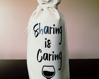 SHARING IS CARING Handcrafted Wine Bag