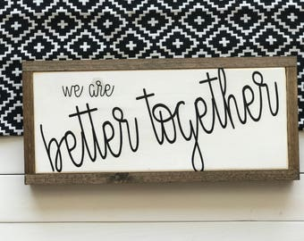 We Are Better Together | Better Together Sign | Engagement Gift | Wedding Gift | Engagement Photo Sign | Wedding Photo Sign | Anniversary Gi