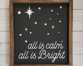 All Is Calm All Is Bright Sign, Christmas Wood Sign, Wood Sign
