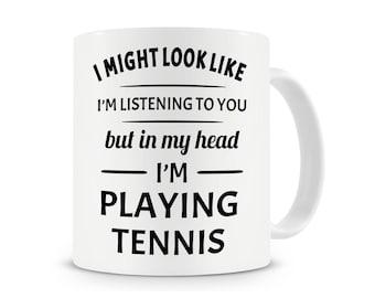 In My Head I'm Playing Tennis Mug, Funny Coffee Mug, Tennis Mug, Gift For Tennis Players, Tennis Player Mug