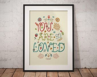 You are so loved print, typography, flowers, floral, inspirational wall art, lettering, affirmation, uplifting, printable art, best selling
