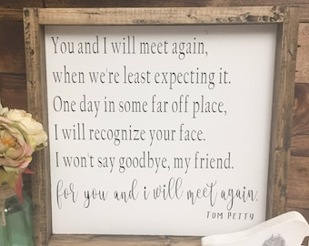 Tom Petty Quote Sign, Rustic Wood Sign, Wood Sign, Farmhouse Decor.