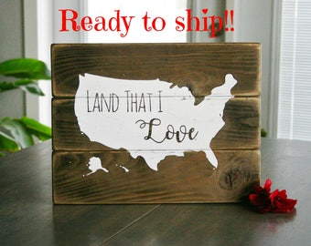 Land that I love sign, patriotic sign, USA sign, country pride sign, Independence Day sign, 4th of July sign