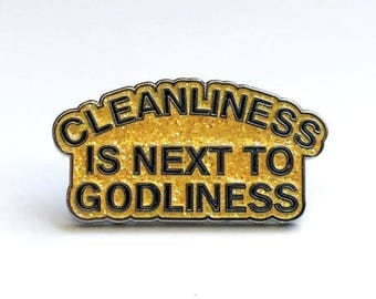 Cleanliness Is Next To Godliness Lapel Pin
