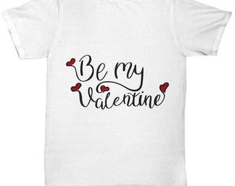 Be My Valentine Tee Shirt I Love You Unisex T-Shirt Sweetheart Gift Marry Me Engagement Anniversary Hearts Spouse Gift