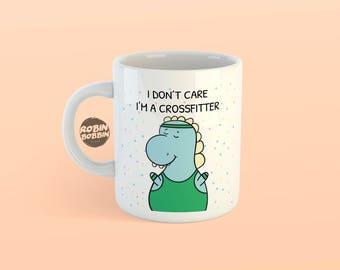 I Don't Care, I'm Crossfiter -  Gift For Crossfitter, Best Friend Gift, Birthday Gift, Cute Animal Mug Gift, Dino Mug, Funny Mug, White Mug