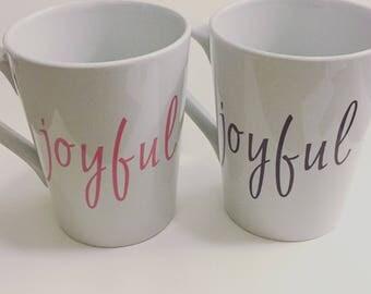 Joyful coffee mug/mug/coffee mug/vinyl coffee mug/customized coffee mug/personalized coffee mug/tea cup
