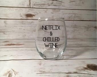Netflix And Chilled Wine, Netflix And Chill, Wine Birthday Gift