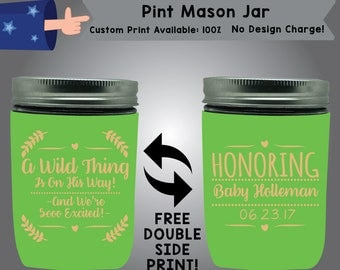 A Wild Thing Is On His Way And We're Sooo Excited Pint Mason Jar Cooler Double Side Print (PMJ-BS1)