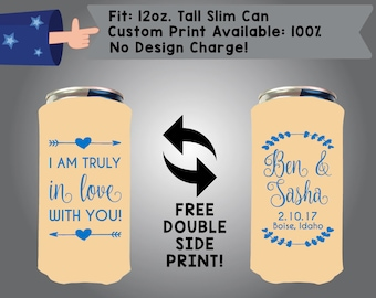 I am Truly in Love with You Name & Name Date Place 12 oz Tall Slim Can Wedding Cooler Double Side Print (12TSC-W6)
