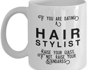 if you are dating a Hair Stylist raise your glass. if not, raise your standards