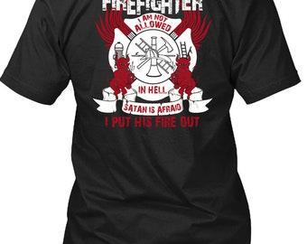 I'm A Firefighter T Shirt, I Put His Fire Out T Shirt
