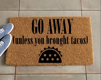 Go Away Welcome Mat/Funny Doormat/tacos Doormat/Custom Doormat/Custom Welcome Mat/Personalized Doormat/Personalized Welcome Mat/Door Mat