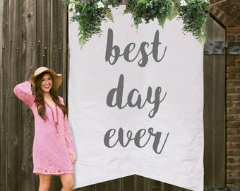 Best Day Ever Wedding Banner, Large Canvas Sign, Rustic Wedding Decor,  Ceremony Backdrop, Photo Prop, Hand Painted Sign, Party Decor