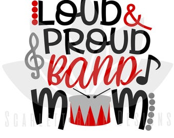 Loud and Proud Band Mom, Drum, Music Note SVG cut file for silhouette cameo and cricut