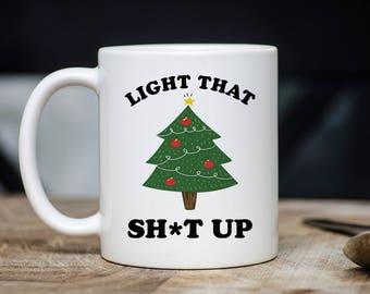 Light It Up Mug - Funny Christmas Mugs - Christmas Tree Coffee Mug - Funny Xmas Present For Him Or Her -11oz 15oz Novelty Holiday Gift Mug