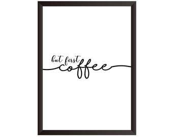 But First Coffee Wall Print - Wall Art, Home Decor, Kitchen Print, Coffee Print