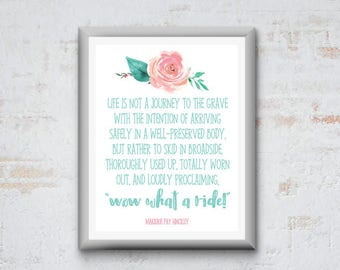 """8.5x11 Printable Quote by Marjorie Pay Hinckley - """"Wow, what a ride!"""""""