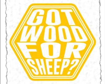 Got Wood for Sheep / Catan Decal / Catan Sticker / Catan Quote / Catan Gift / Laptop Decal / Car Decal / Vinyl decal / Catan Vinyl Decal