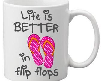 Life is better in flip flops mug,flip flop mug,beach life,life is better mug,funny mug,humorous mug,fun mug designs,flip flops