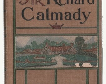 Sir Richard Calmady 1901 Book by Lucas Malet