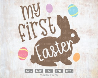 My First Easter - Cut File/Vector, Silhouette, Cricut, SVG, PNG, Clip Art, Download, Holidays, Easter Eggs, Spring, Bunny Rabbit, Baby