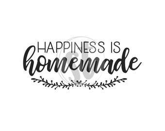 Happiness is homemade SVG cut file, happiness svg, farmhouse style svg, fixer upper style svg, rustic style, small business commercial use