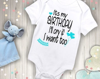 Its my BIRTHDAY I'll cry if I want too Baby Outfit