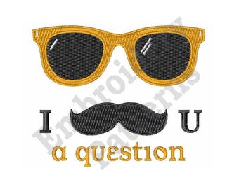 I Mustache You A Question - Machine Embroidery Design