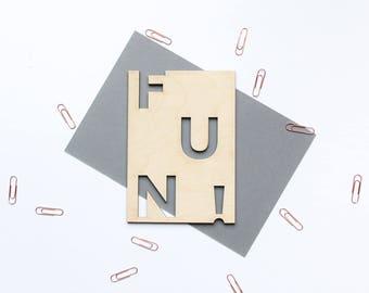FUN! Wooden Postcard - Wood Cut Card, Art Print, Laser Cut Wood Card, Wood Postcard, Wooden Card, Greeting Cards, Birthday Card