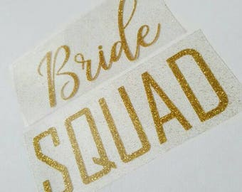 Bride Squad DIY Iron On Transfer - Hen Party, Hen Weekend, Bride to Be - Glitter Gold Clothing Transfer - More Colour's Available