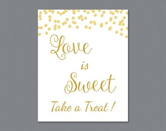 Love is Sweet Take a Treat Sign, Gold Glitter Confetti Love is Sweet Sign Printable, Wedding Sign, Favor Table Sign, Bridal Shower A002