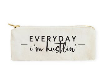 Cotton Canvas Everyday I'm Hustlin' Pencil Case and Travel Pouch for Back to School, Supplies, Paper Goods, Zipper Pouch, Makeup Bag, Teen