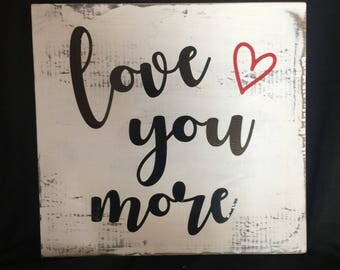 Wooden Love you More sign