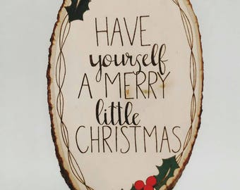 READY TO SHIP!! Have Yourself a Merry little Christmas - Wood Burned Wall Art, Wood Burning