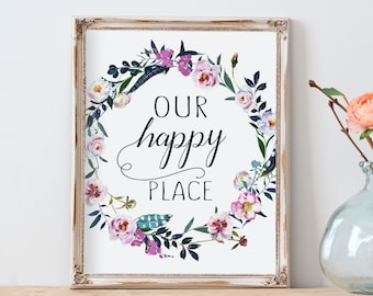 Printable home sign,Our happy place sign,Entryway quotes,Above bed wall art,Bohemian wall print,Watercolor flowers sign,Farmhouse wall art
