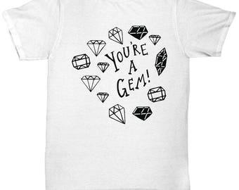 Youre A Gem Tee Shirt- Cool Tee Shirt Graphic Design