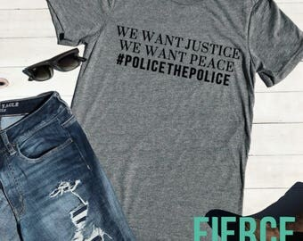 We Want Justice Black Lives Matter Adult Unisex Shirt, BLM, RIse Up, Stay Woke